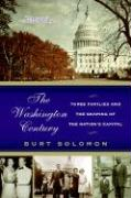 The Washington Century: Three Families and the Shaping of the Nation's Capital