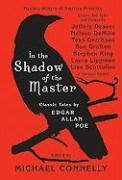 In the Shadow of the Master: Classic Tales by Edgar Allan Poe and Essays by Jeffery Deaver, Nelson DeMille, Tess Gerritsen, Sue Grafton, Stephen Ki