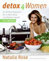 Detox for Women: An All New Approach for a Sleek Body and Radiant Health in Four Weeks