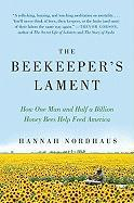 The Beekeeper's Lament: How One Man and Half a Billion Honey Bees Help Feed America