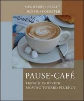 Pause-Caf: French in Review: Moving Toward Fluency