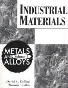 Industrial Materials: Volume 1, Metals and Alloys