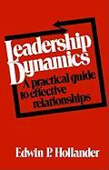 Leadership Dynamics: A Practical Guide to Effective Relationships