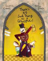 There's No Such Thing as a Ghostie!. Cressida Cowell, Holly Swain