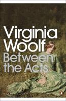 Between the Acts. Virginia Woolf