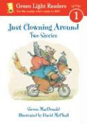 Just Clowning Around: Two Stories