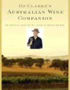 Oz Clarke's Australian Wine Companion: An Essential Guide for All Lovers of Australian Wine