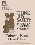 Think Toy Safety Coloring Book for Kids' Sake/Piense En Juguetes Seguros Libro de Colorear Por El Bien de Los Ninos