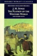 The Playboy of the Western World and Other Plays: Riders to the Sea; The Shadow of the Glen; The Tinker's Wedding; The Well of the Saints; The Playboy