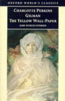 The Yellow Wall-Paper and Other Stories