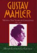 Gustav Mahler: Volume 2: Vienna: The Years of Challenge (1897-1904)