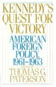 Kennedy's Quest for Victory: American Foreign Policy, 1961-1963