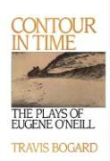 Contour in Time: The Plays of Eugene O'Neill