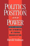 Politics, Position, and Power: The Dynamics of Federal Organization