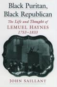 Black Puritan, Black Republican: The Life and Thought of Lemuel Haynes, 1753-1833