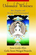 Unbounded Wholeness: Dzogchen, Bon, and the Logic of the Nonconceptual