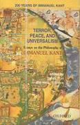 Terror, Peace, and Universalism: Essays on the Philosophy of Immanuel Kant