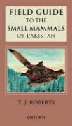 Field Guide to the Small Mammals of Pakistan