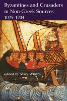 Byzantines and Crusaders in Non-Greek Sources, 1025-1204