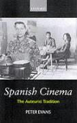 Spanish Cinema: The Auteurist Tradition