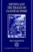 Dryden and the Traces of Classical Rome