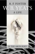 W.B. Yeats: A Life, Volume 2: The Arch-Poet 1915-1939