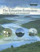 The Estuarine Ecosystem: Ecology, Threats, and Management (Oxford Biology)