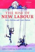The Rise of New Labour: Party Policies and Voter Choices
