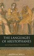 The Languages of Aristophanes: Aspects of Linguistic Variation in Classical Attic Greek