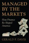 Managed by the Markets: How Finance Reshaped America