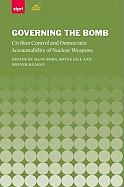Governing the Bomb: Civilian Control and Democratic Accountability of Nuclear Weapons