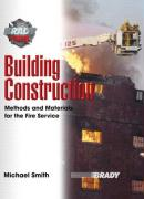 Building Construction: Methods and Materials for the Fire Service