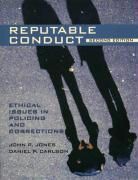 Reputable Conduct: Ethical Issues in Policing and Corrections