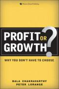 Profit or Growth?: Why You Don't Have to Choose