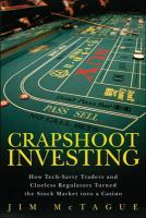 Crapshoot Investing: How Tech-Savvy Traders and Clueless Regulators Turned the Stock Market Into a Casino