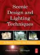 Scenic Design and Lighting Techniques: A Basic Guide for Theatre