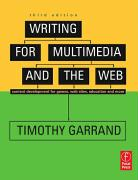 Writing for Multimedia and the Web: A Practical Guide to Content Development for Interactive Media