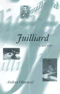 Juilliard: A HISTORY (Music in American Life)