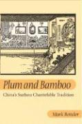 Plum and Bamboo: China's Suzhou Chantefable Tradition