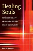 Healing Souls: Psychotherapy in the Latter-Day Saint Community