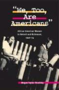 We, Too, Are Americans: African American Women in Detroit and Richmond, 1940-54