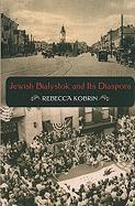 Jewish Bialystok and Its Diaspora