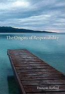 The Origins of Responsibility (Studies in Continental Thought)