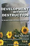 Development without Destruction