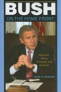 Bush on the Home Front: Domestic Policy Triumphs and Setbacks