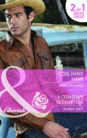 Cool Hand Hank/ A Cowboy's Redemption (Mills & Boon Cherish)