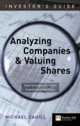 Investor's Guide to Analyzing Companies and Valuing Shares: How to Make the Right Investment Decision