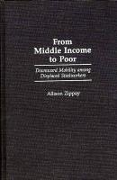 From Middle Income to Poor: Downward Mobility Among Displaced Steelworkers