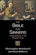 The Bible for Sinners: Interpretation in the Present Time