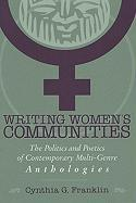 Writing Women's Communities: The Politics and Poetics of Contemporary Multi-Genre Anthologies